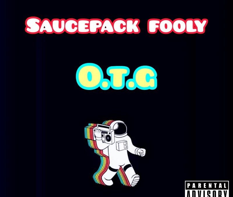 Saucepack Fooly – OTG (Only The Gang)