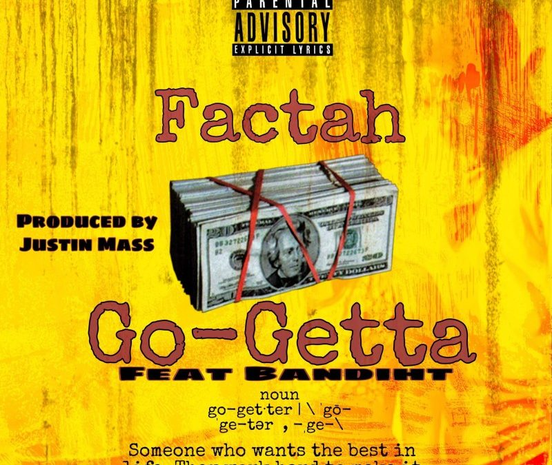 Factah – Go getta
