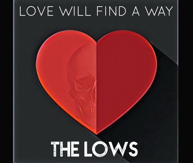 The Lows – Love Will Find a Way