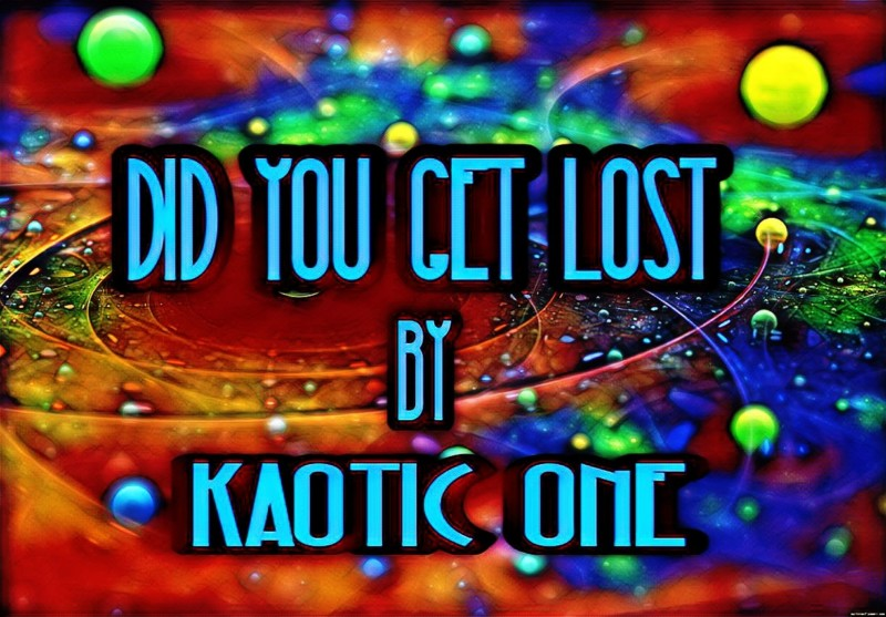 Kaotic One – Did you Get Lost