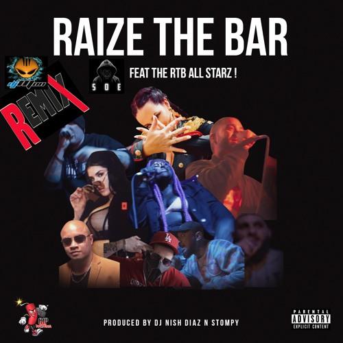RAIZE THE BAR – SOE FEAT THE RTB ALL STARZ