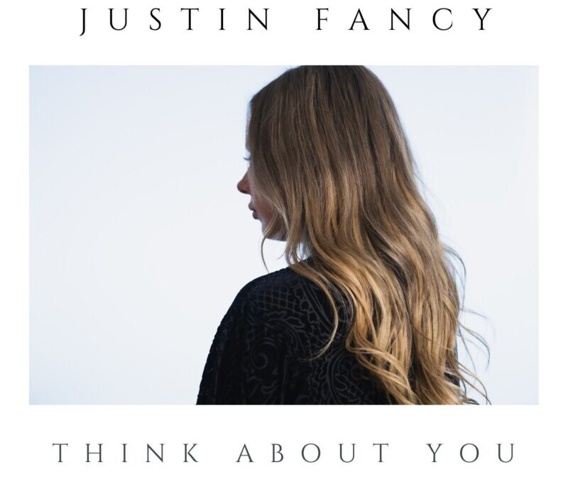 Justin Fancy – Think About You