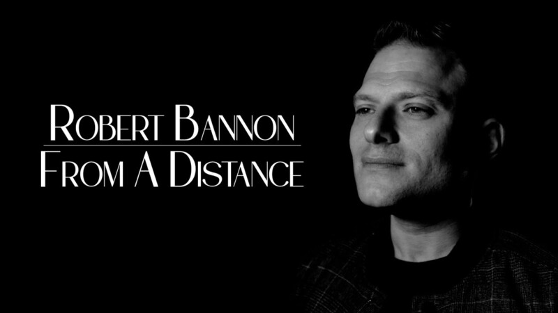 Robert Bannon – From A Distance