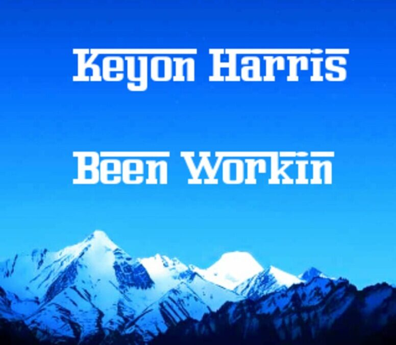 Keyon Harris – Been Workin