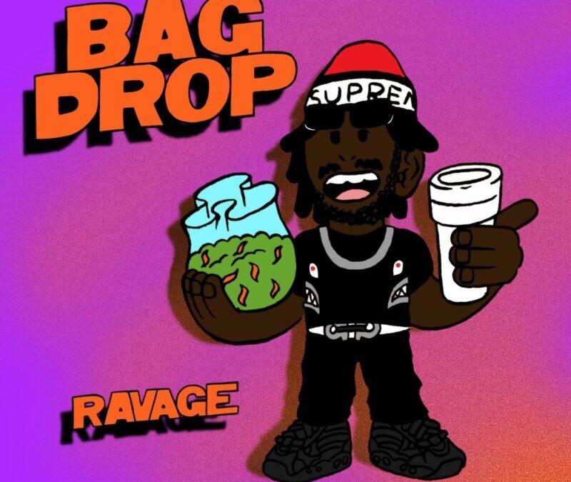 Yung Ravage – Bag Drop