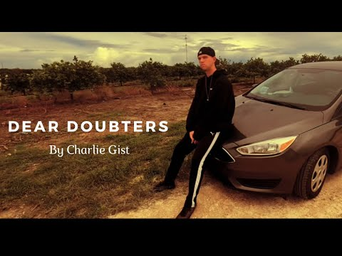 Charlie Gist – Dear Doubters, Don't Doubt Me